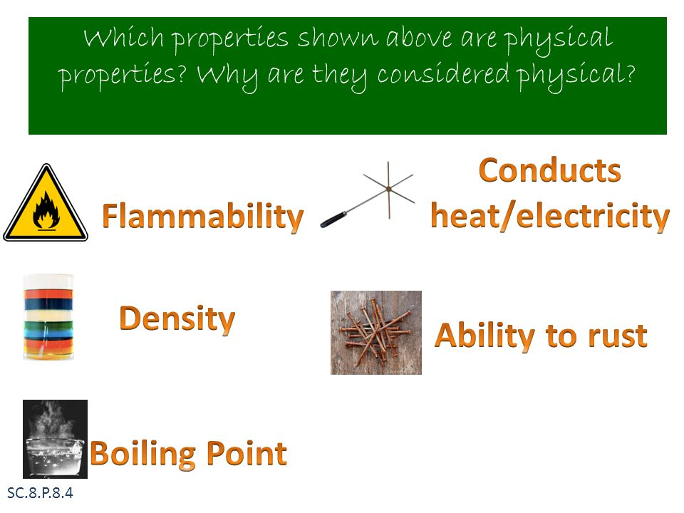 Physical Properties Which properties shown above are physical properties.