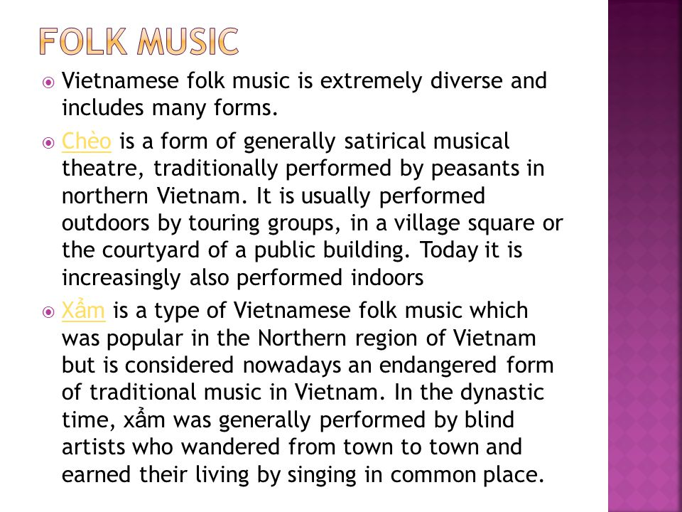  Quan h ọ (alternate singing) is popular across Vietnam; numerous variations exist, especially in the Northern provinces.