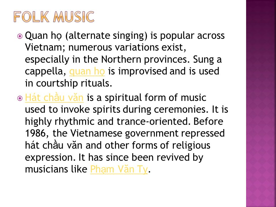  Nh ạ c dân t ộ c c ả i biên is a modern form of Vietnamese folk music which arose in the 1950s after the founding of the Hanoi Conservatory of Music in 1956.