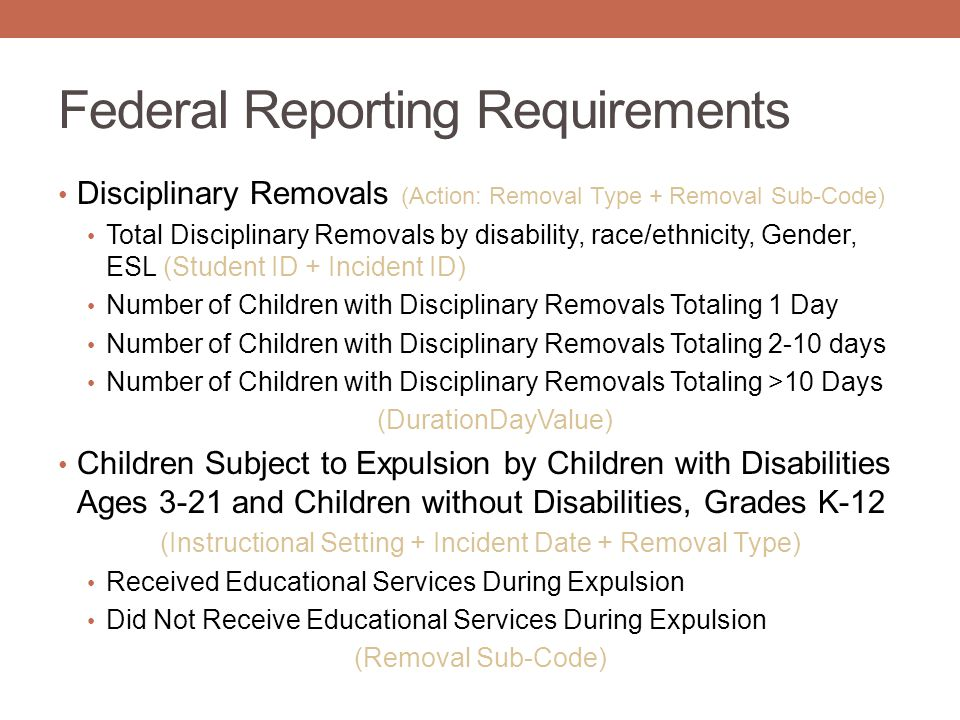 Federal Reporting Requirements Disciplinary Removals (Action: Removal Type + Removal Sub-Code) Total Disciplinary Removals by disability, race/ethnici