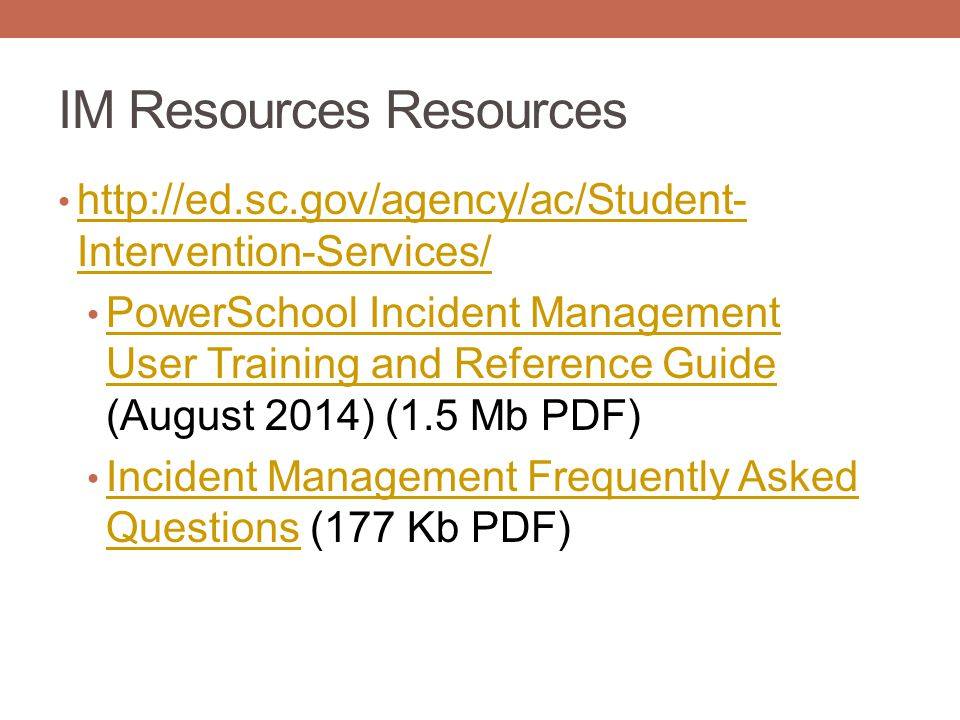 IM Resources Resources http://ed.sc.gov/agency/ac/Student- Intervention-Services/ http://ed.sc.gov/agency/ac/Student- Intervention-Services/ PowerScho
