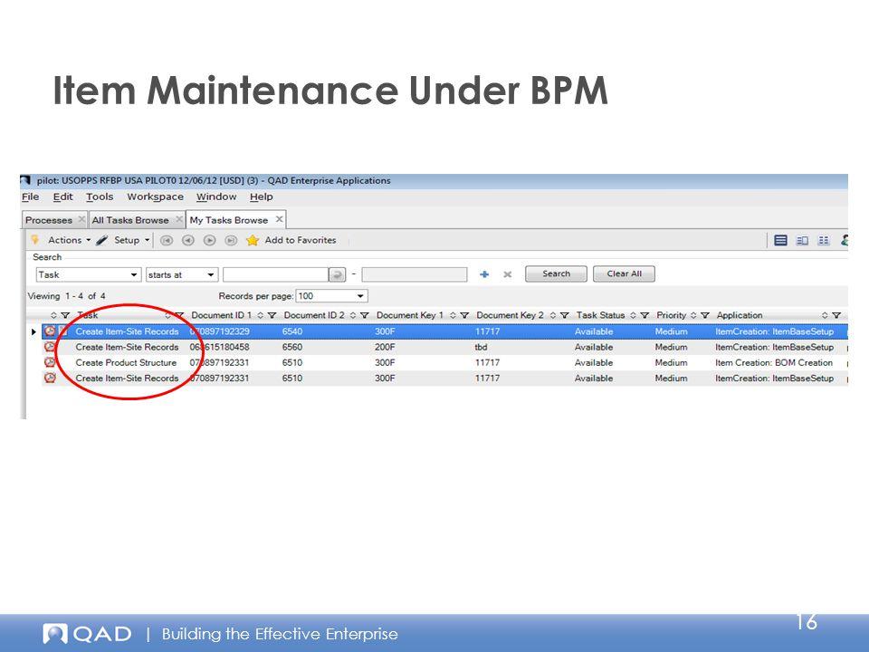 | Building the Effective Enterprise Item Maintenance Under BPM 16