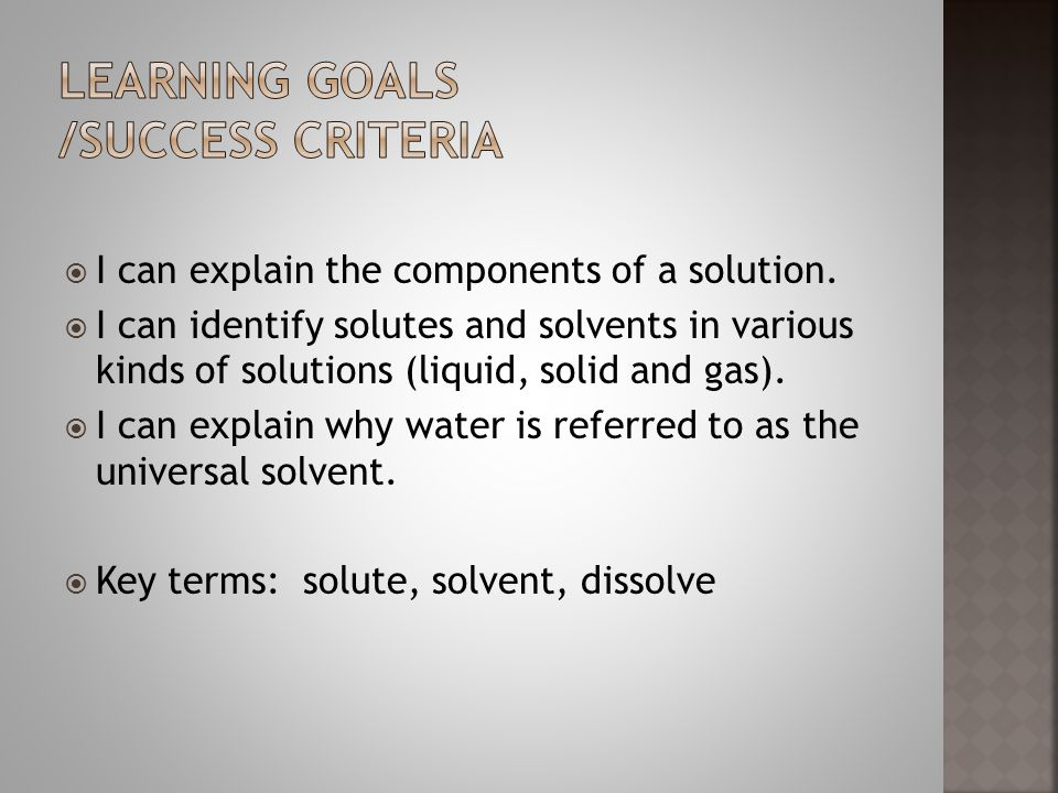  I can explain the components of a solution.