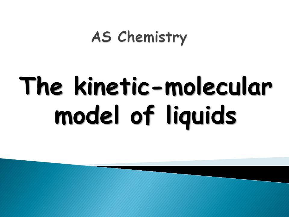 The kinetic-molecular model of liquids
