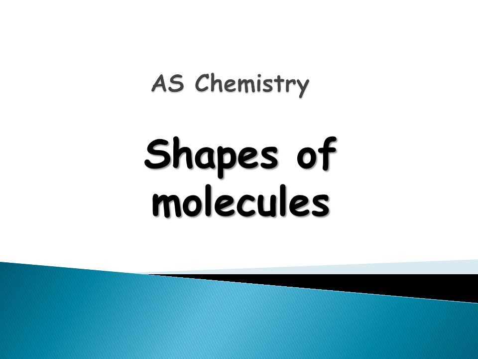 Shapes of molecules