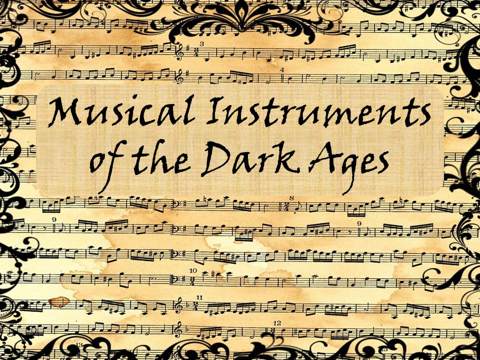 Musical Instruments of the Dark Ages