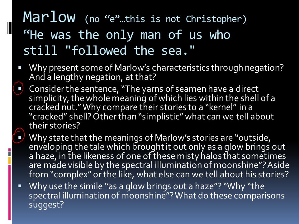 """Marlow (no """"e""""…this is not Christopher) """"He was the only man of us who still"""