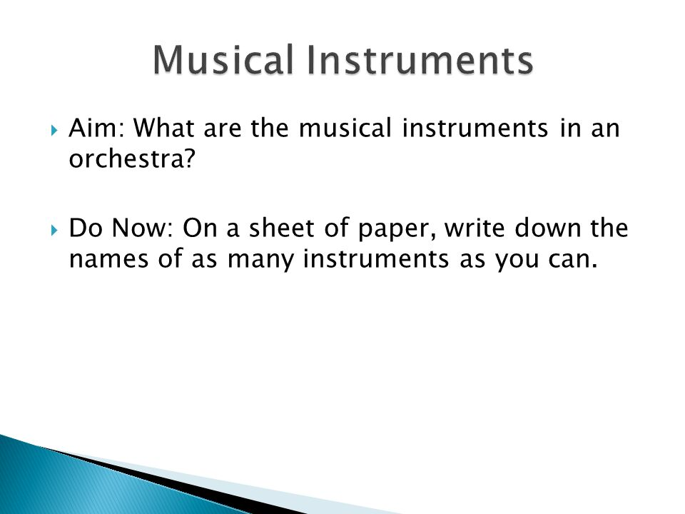 Aim: What are the musical instruments in an orchestra.