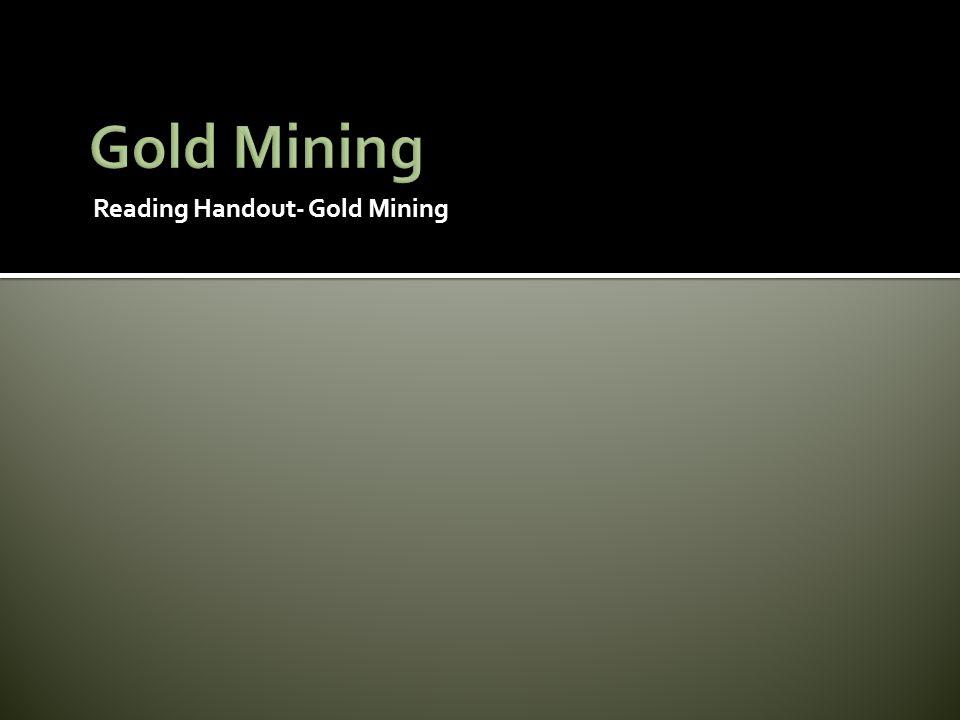 Reading Handout- Gold Mining