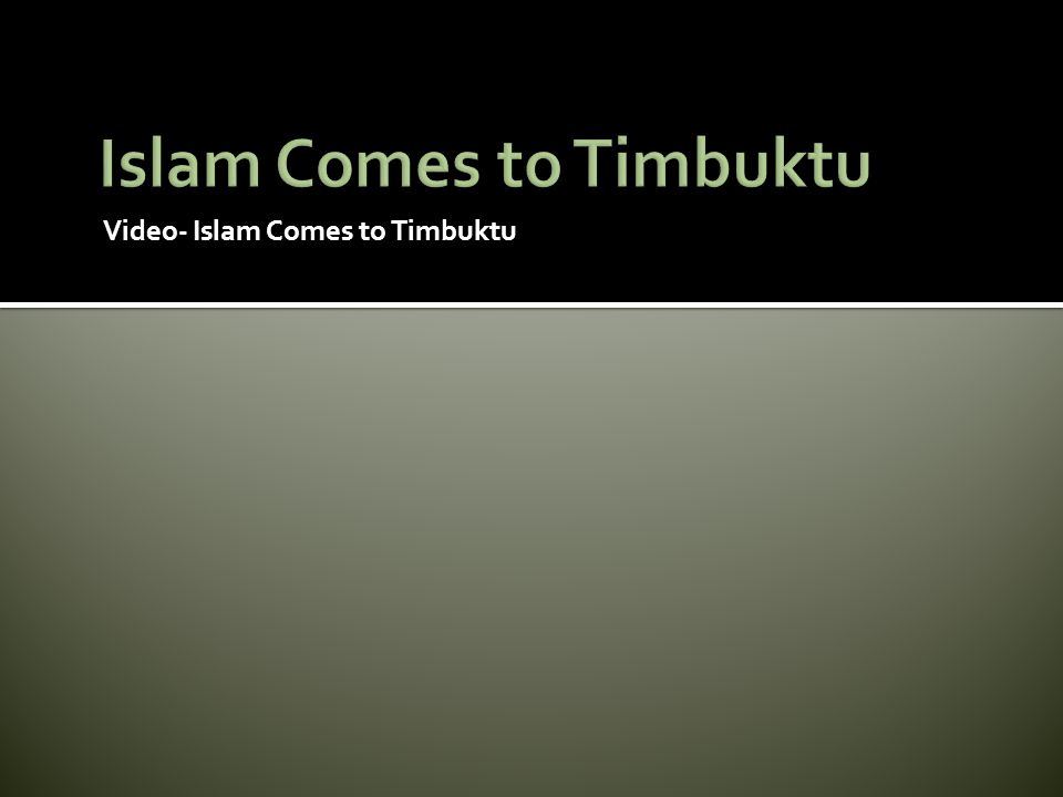 Video- Islam Comes to Timbuktu
