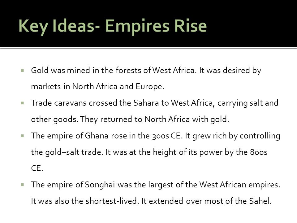 Three great African empires grew and flourished between about 800 and 1800.