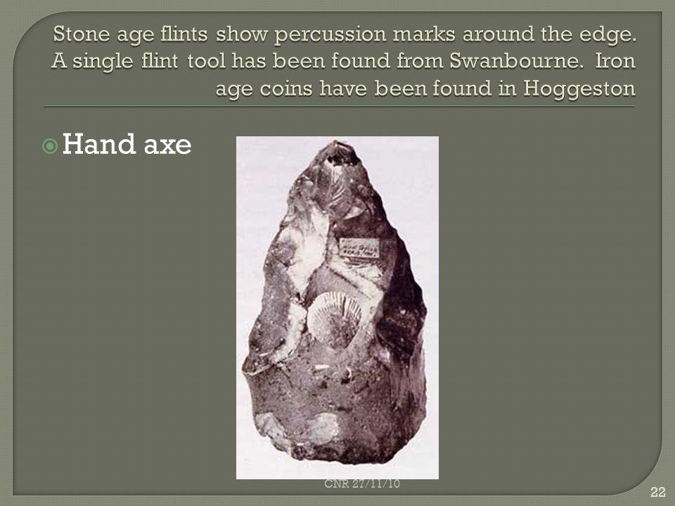  Hand axe 22 CNR 27/11/10