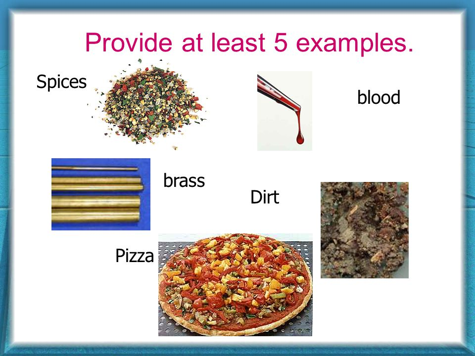 Spices Provide at least 5 examples. blood brass Dirt Pizza