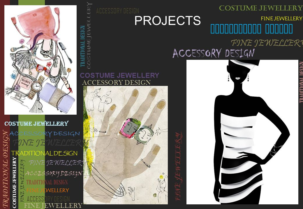 PROJECTS ACCESSORY DESIGN TRADITIONAL DESIGN COSTUME JEWELLERY FINE JEWELLERY ACCESSORY DESIGN TRADITIONAL DESIGN COSTUME JEWELLERY FINE JEWELLERY ACCESSORY DESIGN FINE JEWELLERY TRADITIONAL DESIGN FINE JEWELLERY ACCESSORY DESIGN FINE JEWELLERY ACCESSORY DESIGN