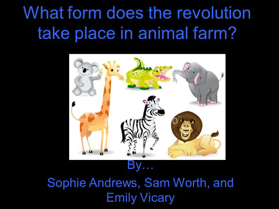What form does the revolution take place in animal farm.