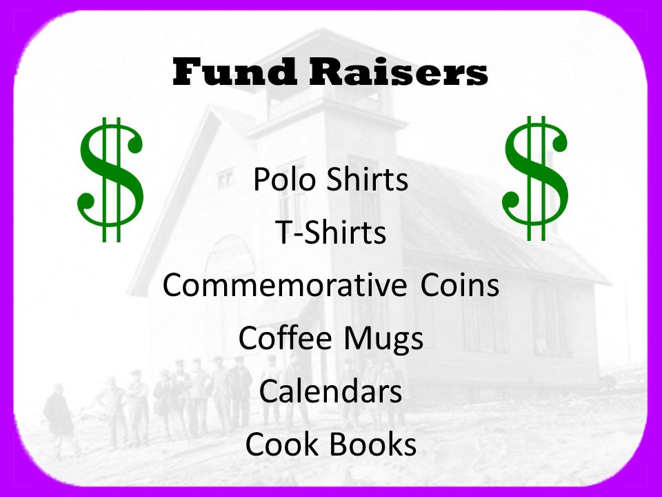 Fund Raisers Polo Shirts T-Shirts Commemorative Coins Coffee Mugs Calendars Cook Books