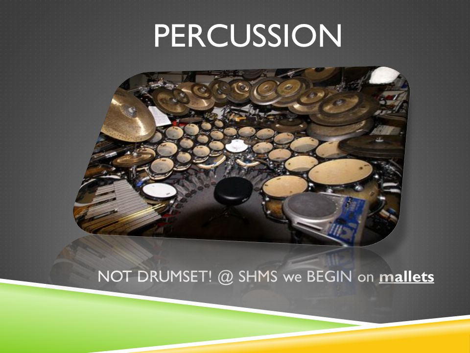 PERCUSSION NOT DRUMSET! @ SHMS we BEGIN on mallets