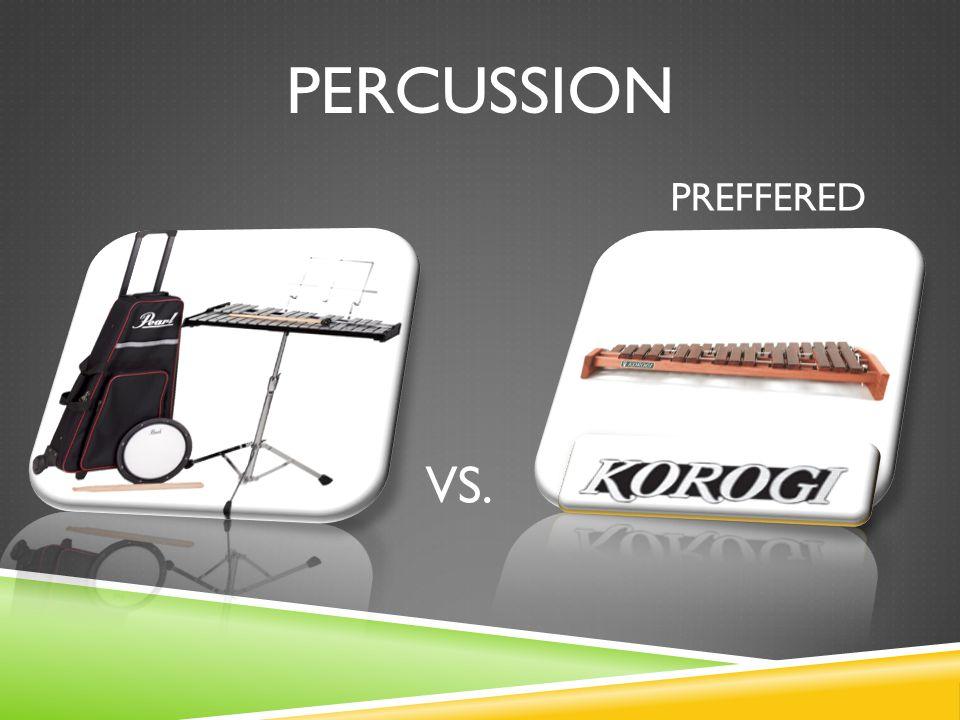 PERCUSSION VS. PREFFERED