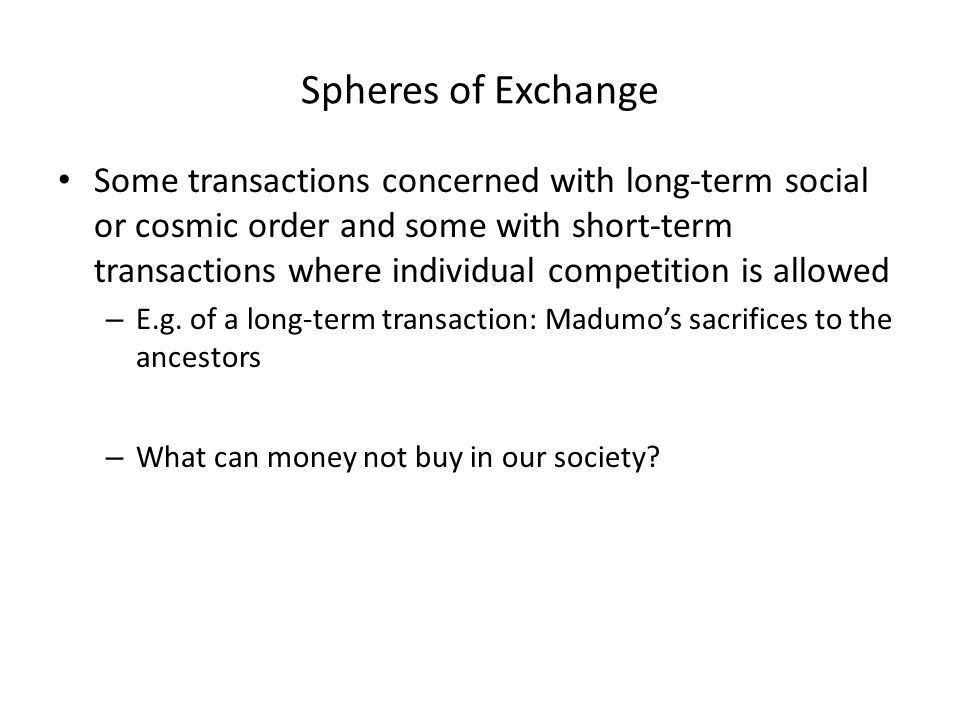Meanings of money are not self-evident but are a product of the cultural matrix What does money mean to us?