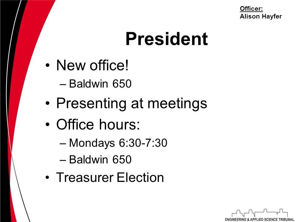 President New office.