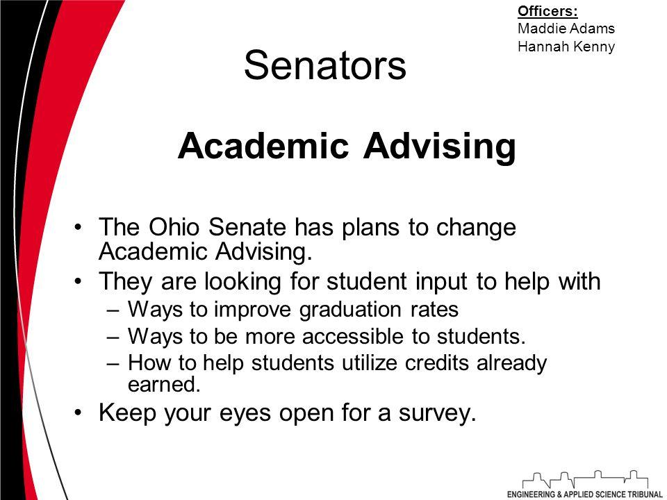Senators Academic Advising The Ohio Senate has plans to change Academic Advising.