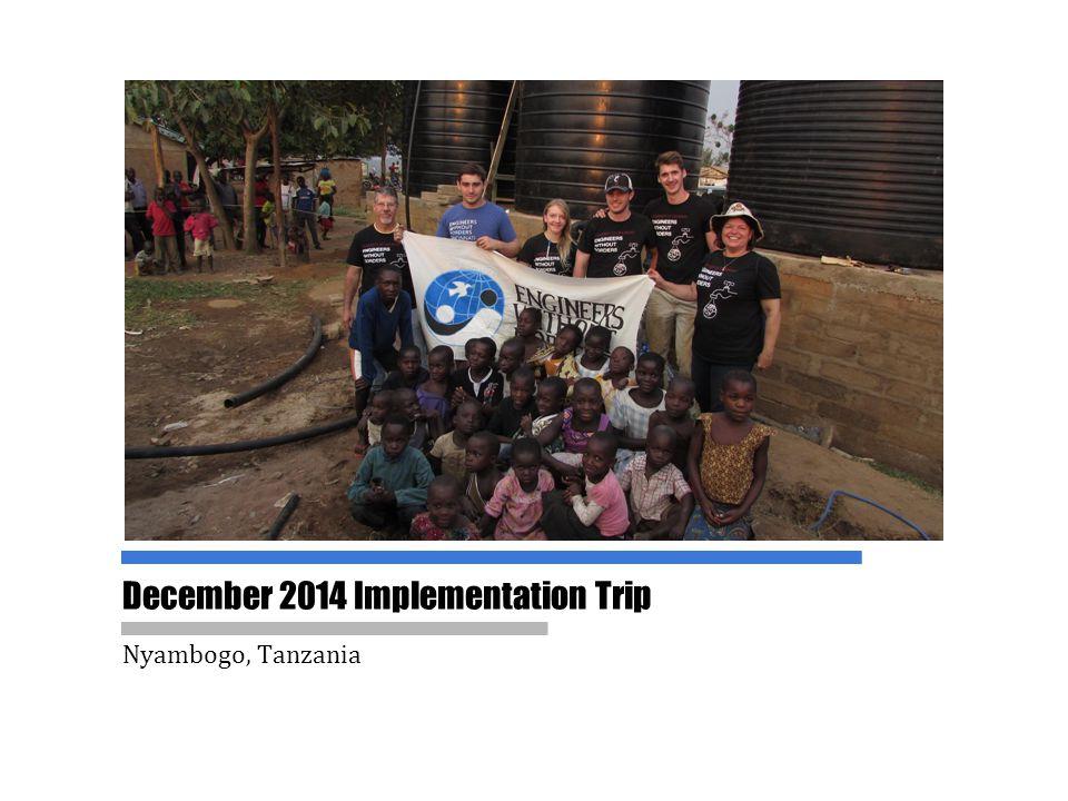 December 2014 Implementation Trip Nyambogo, Tanzania