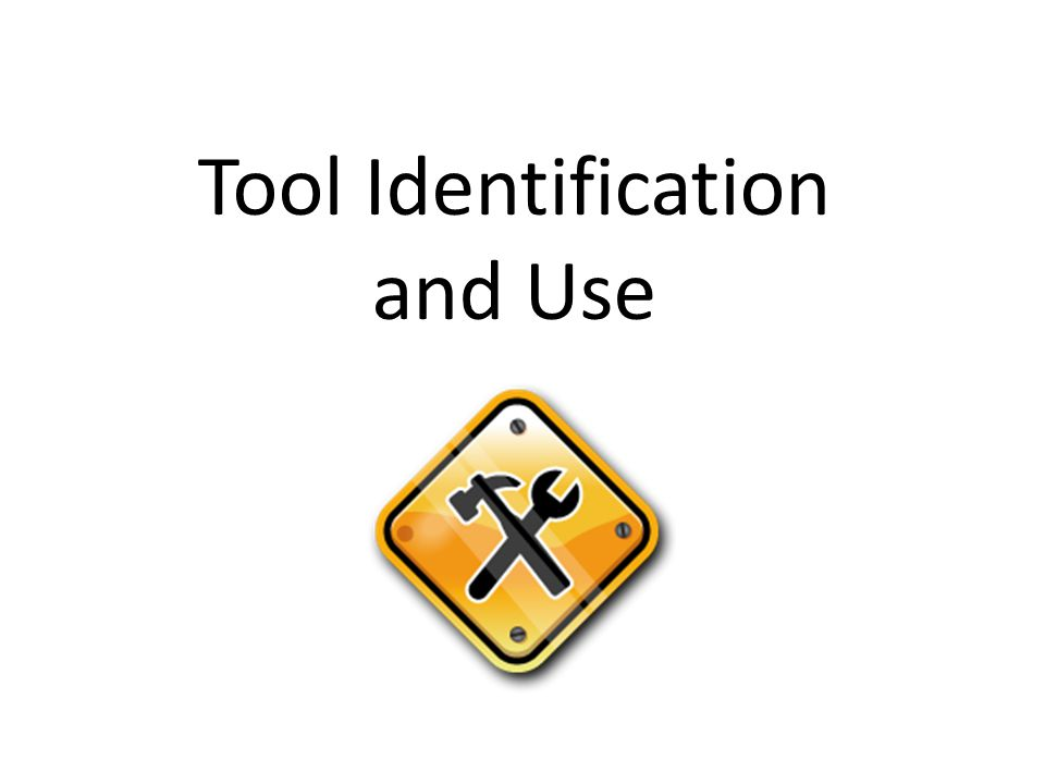 Tool Identification and Use