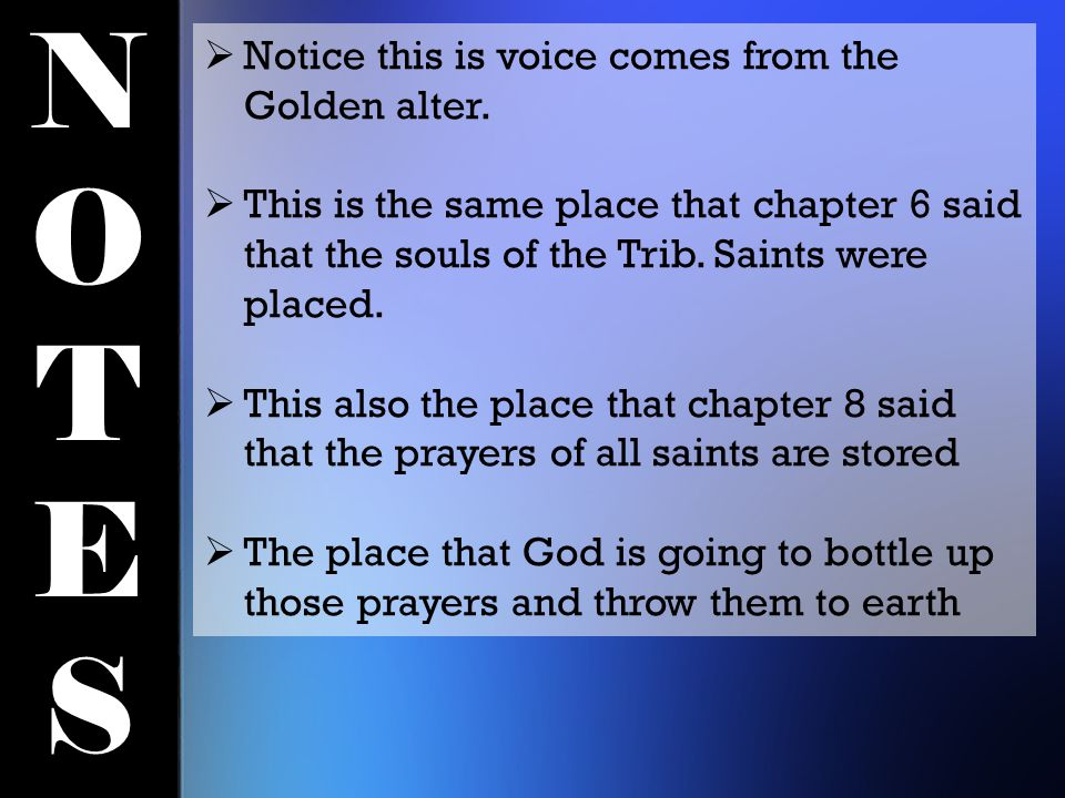 NOTESNOTES  Notice this is voice comes from the Golden alter.