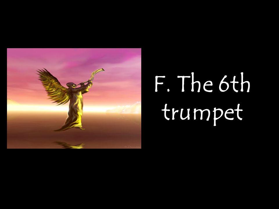 F. The 6th trumpet