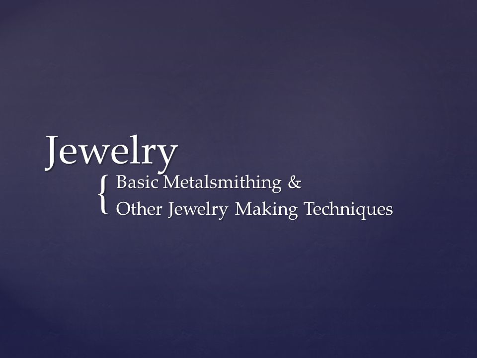 { Jewelry Basic Metalsmithing & Other Jewelry Making Techniques