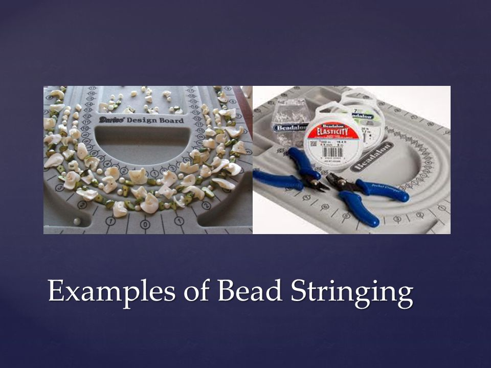 Examples of Bead Stringing