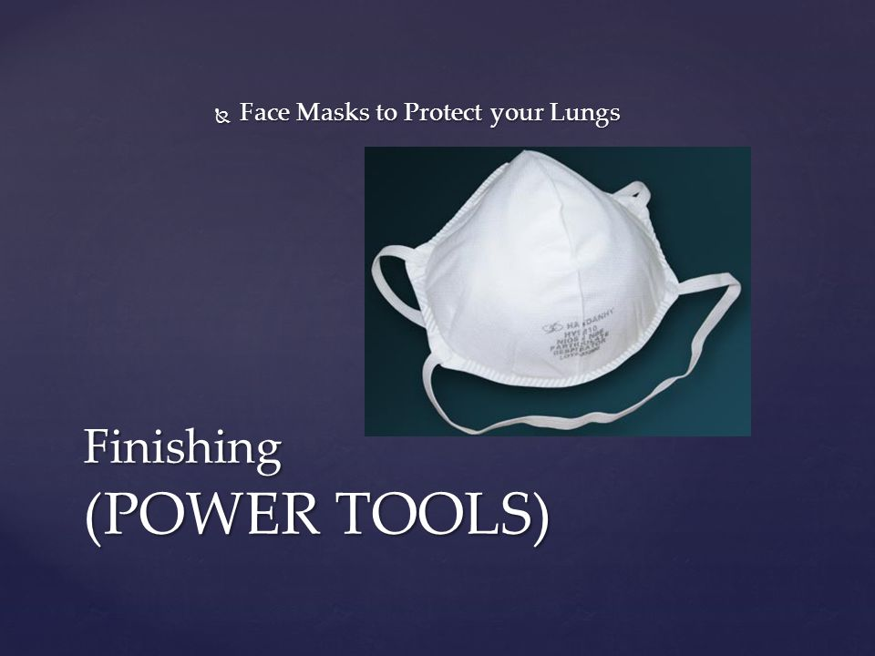  Face Masks to Protect your Lungs Finishing (POWER TOOLS)