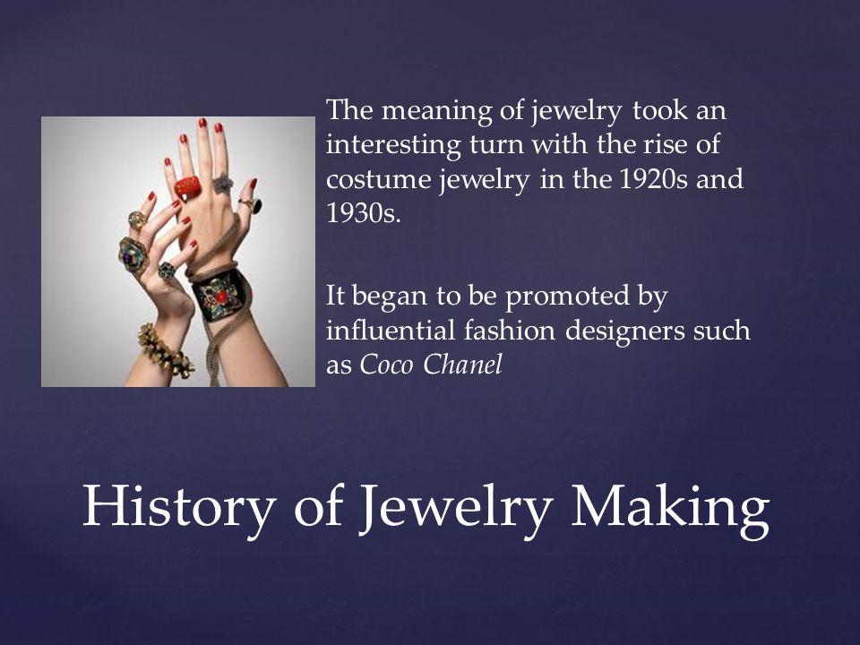 The meaning of jewelry took an interesting turn with the rise of costume jewelry in the 1920s and 1930s.