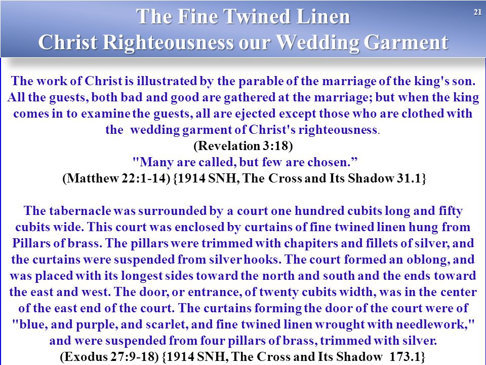 The work of Christ is illustrated by the parable of the marriage of the king's son. All the guests, both bad and good are gathered at the marriage; bu
