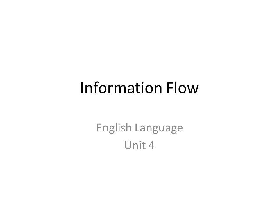 Information Flow English Language Unit 4