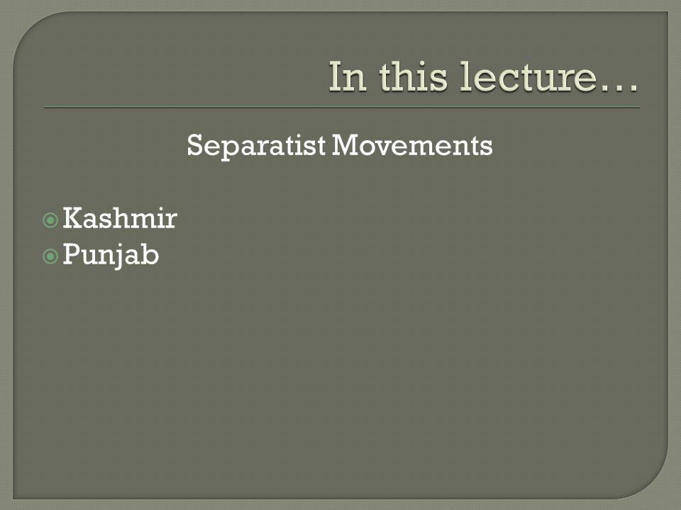 Separatist Movements  Kashmir  Punjab