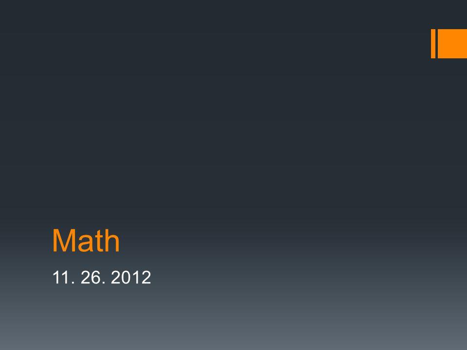 Math 11. 26. 2012