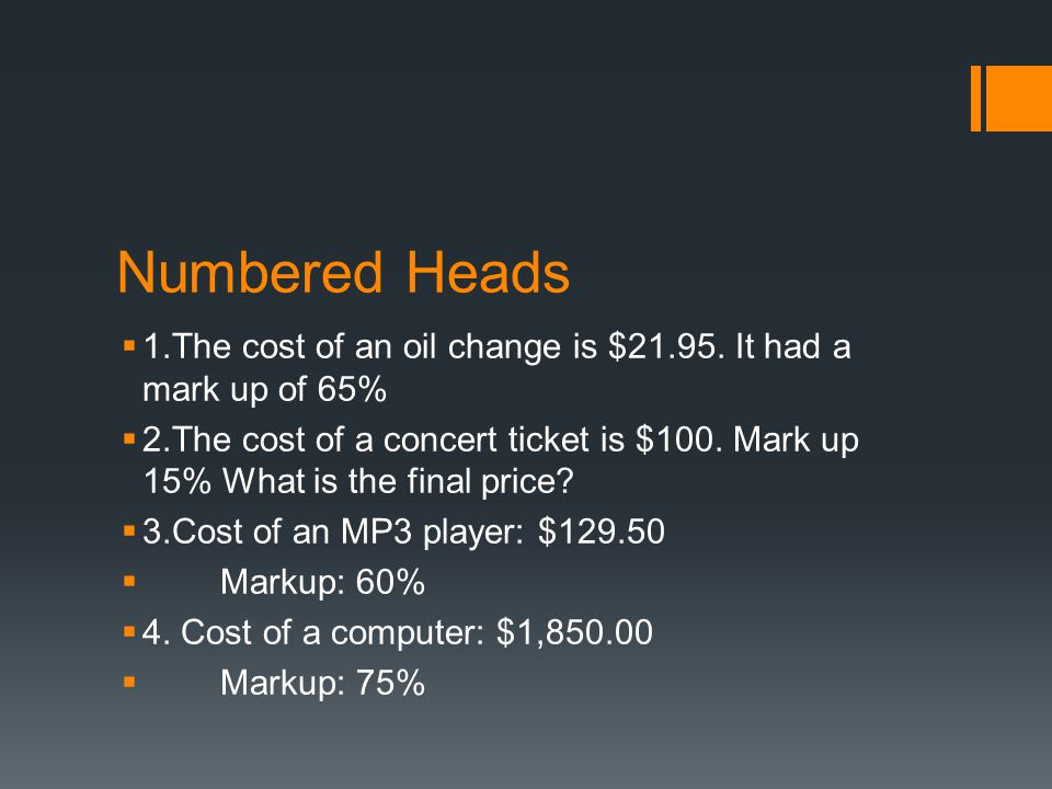 Numbered Heads  1.The cost of an oil change is $21.95.