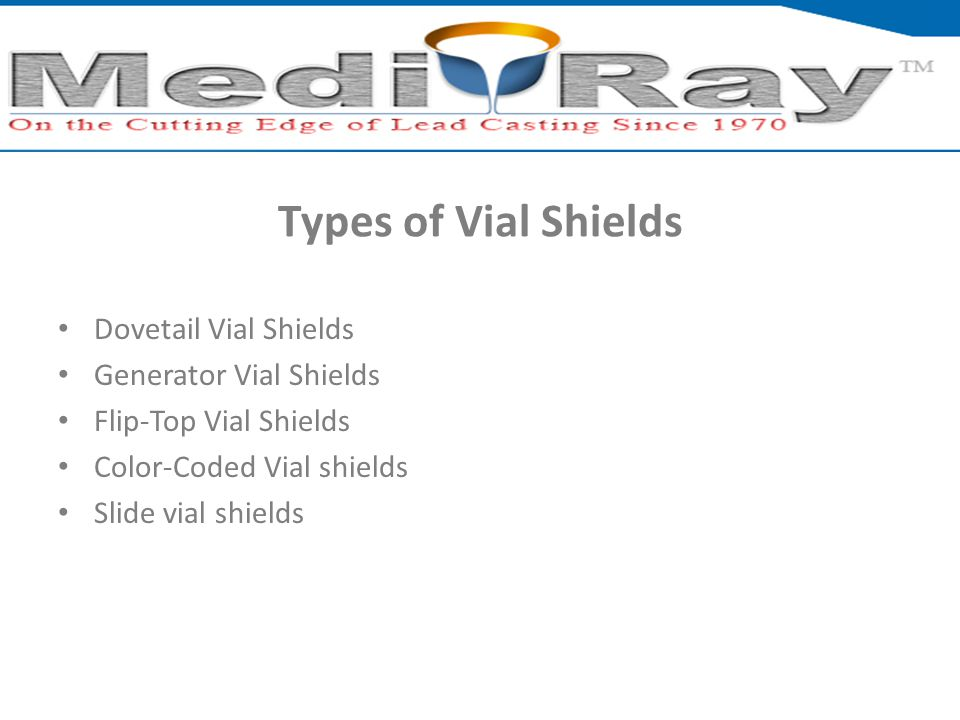 Types of Vial Shields Dovetail Vial Shields Generator Vial Shields Flip-Top Vial Shields Color-Coded Vial shields Slide vial shields