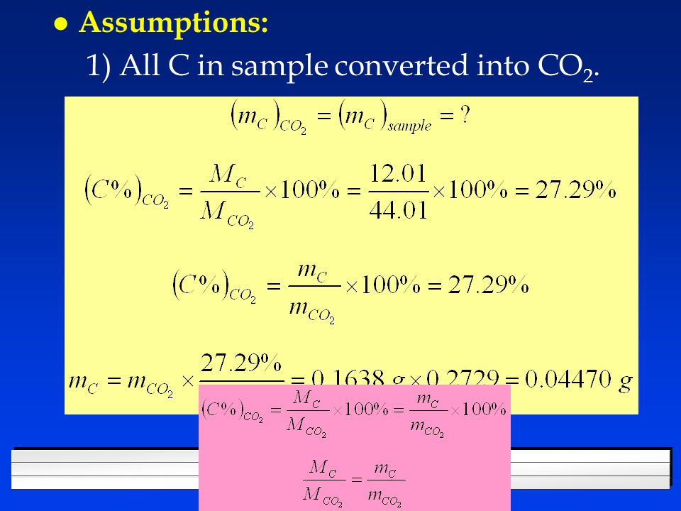 l Assumptions: 1) All C in sample converted into CO 2.