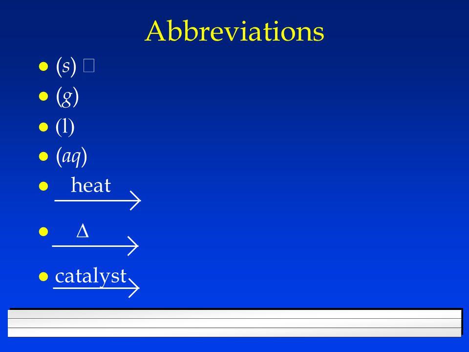 Abbreviations ( s )  ( g )   l  l ( aq ) l heat  l catalyst