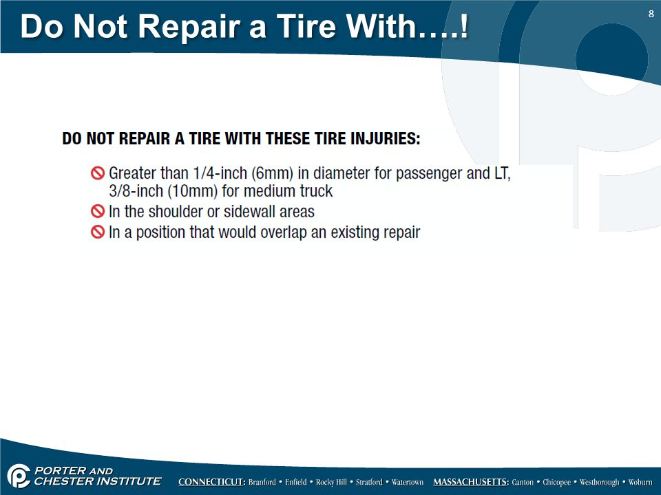 8 Do Not Repair a Tire With….!