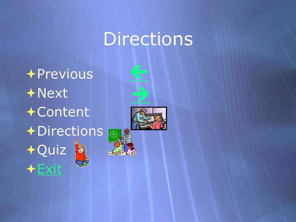 Directions  Previous  Next  Content  Directions  Quiz  Exit Exit  Previous  Next  Content  Directions  Quiz  Exit Exit  