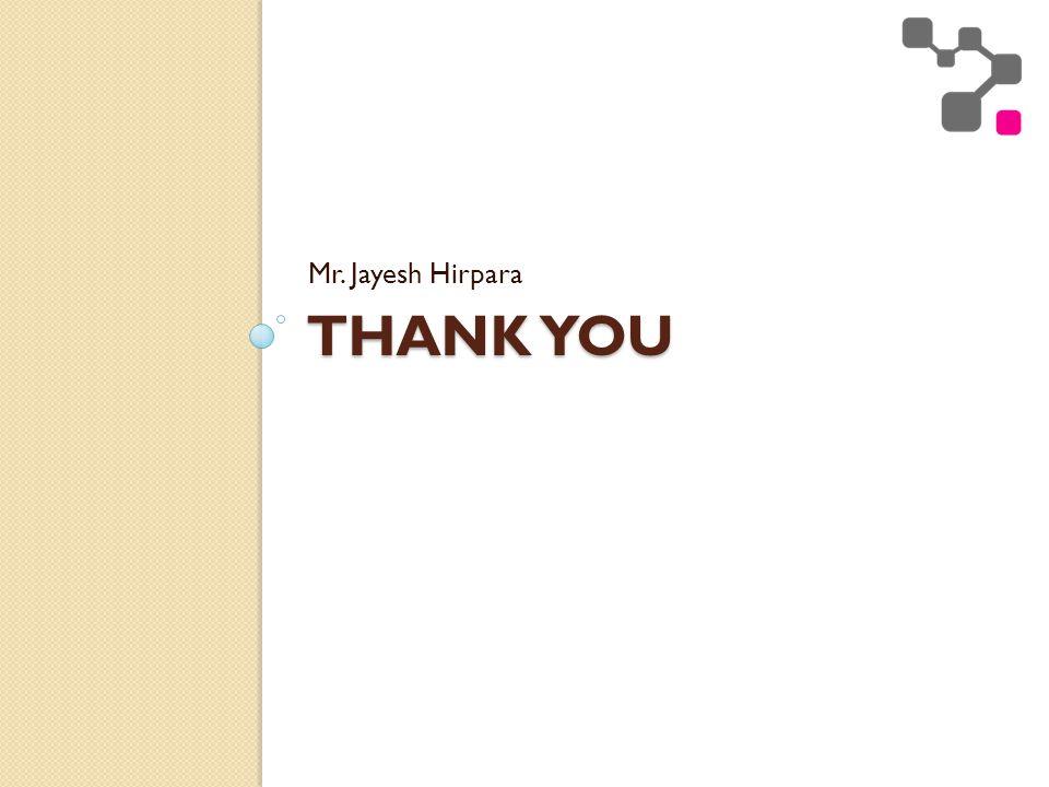 THANK YOU Mr. Jayesh Hirpara