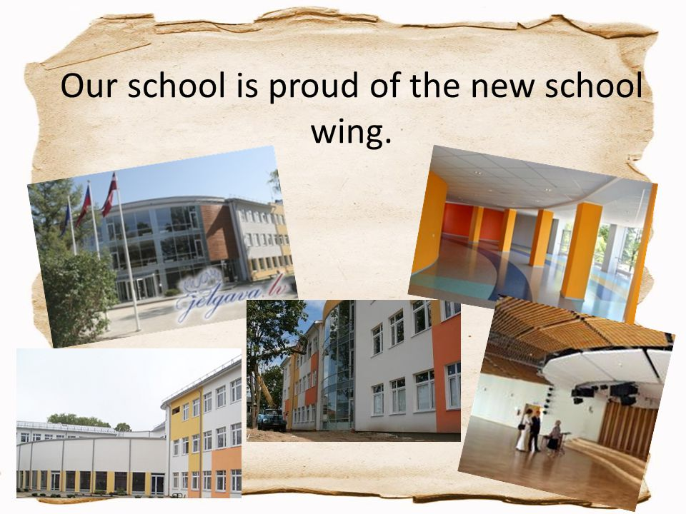 Our school is proud of the new school wing.