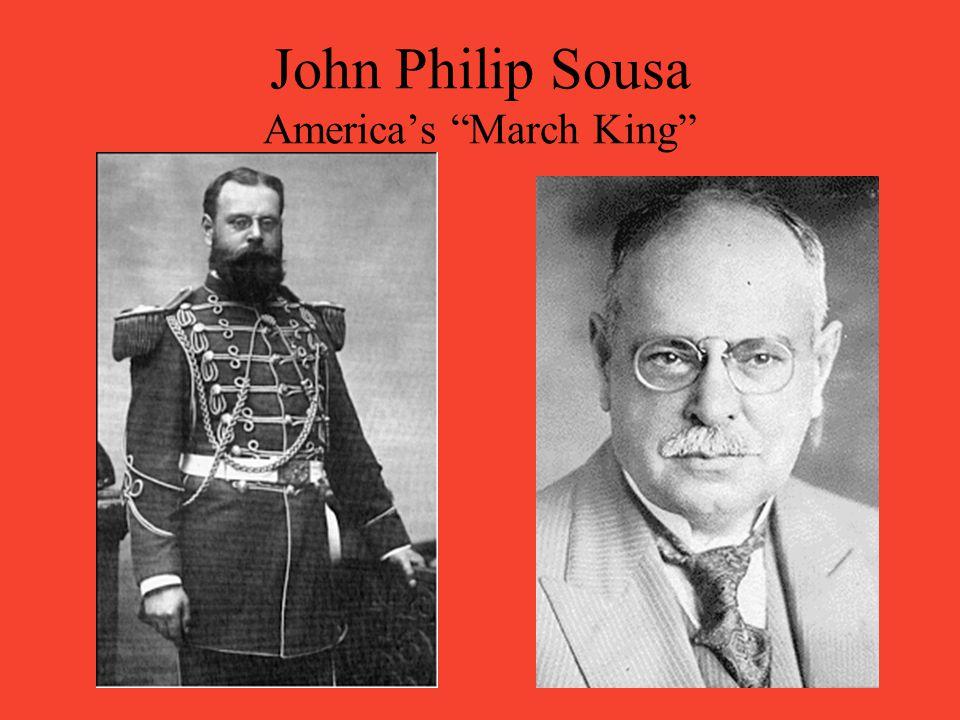 John Philip Sousa America's March King