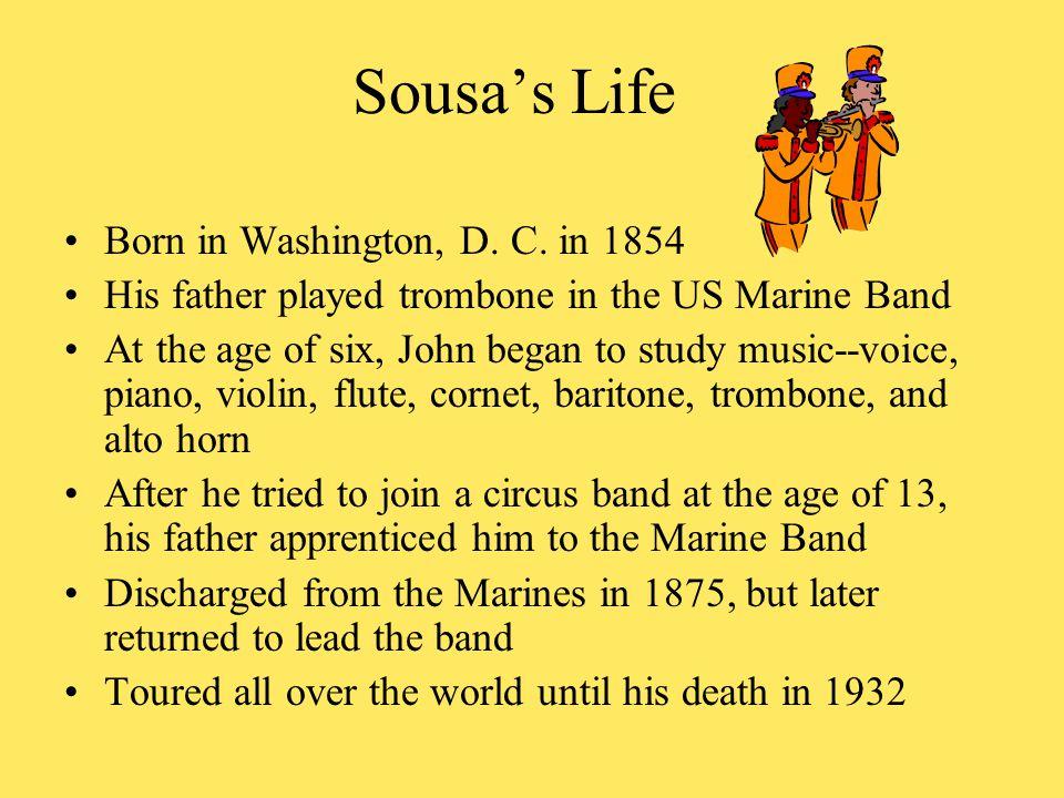 Sousa's Life Born in Washington, D. C.