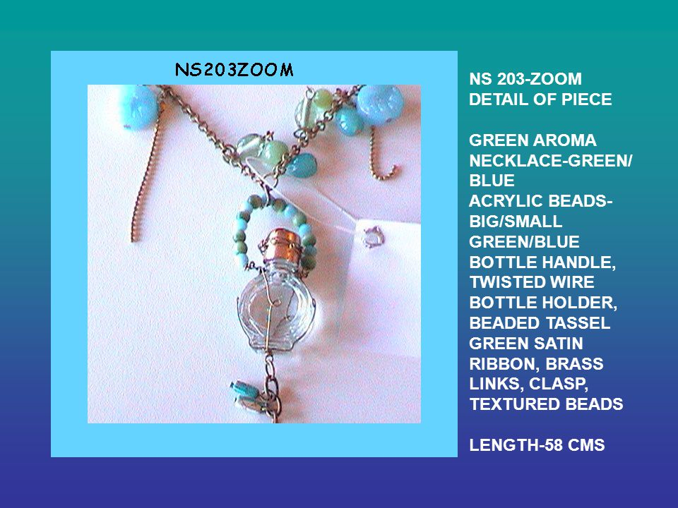 NS 203-ZOOM DETAIL OF PIECE GREEN AROMA NECKLACE-GREEN/ BLUE ACRYLIC BEADS- BIG/SMALL GREEN/BLUE BOTTLE HANDLE, TWISTED WIRE BOTTLE HOLDER, BEADED TASSEL GREEN SATIN RIBBON, BRASS LINKS, CLASP, TEXTURED BEADS LENGTH-58 CMS