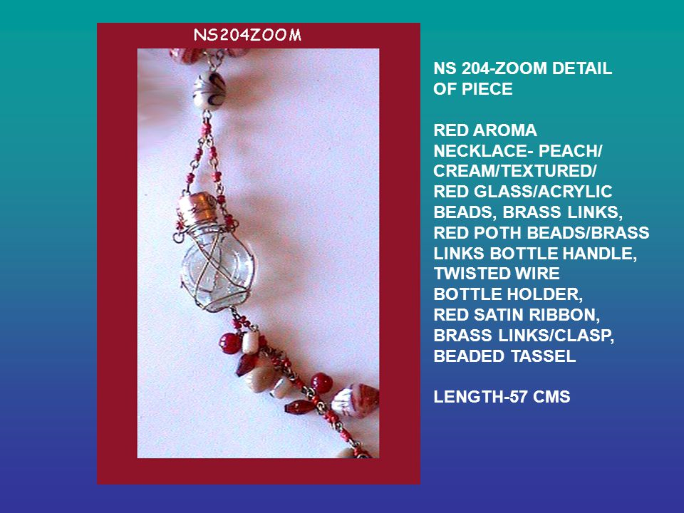 NS 204-ZOOM DETAIL OF PIECE RED AROMA NECKLACE- PEACH/ CREAM/TEXTURED/ RED GLASS/ACRYLIC BEADS, BRASS LINKS, RED POTH BEADS/BRASS LINKS BOTTLE HANDLE, TWISTED WIRE BOTTLE HOLDER, RED SATIN RIBBON, BRASS LINKS/CLASP, BEADED TASSEL LENGTH-57 CMS