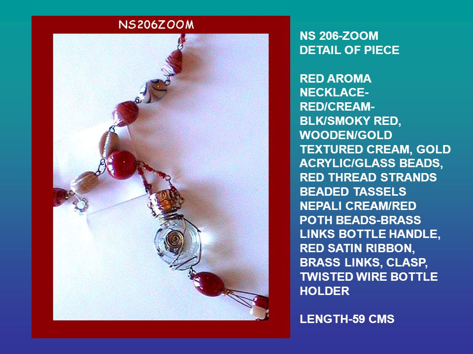 NS 206-ZOOM DETAIL OF PIECE RED AROMA NECKLACE- RED/CREAM- BLK/SMOKY RED, WOODEN/GOLD TEXTURED CREAM, GOLD ACRYLIC/GLASS BEADS, RED THREAD STRANDS BEADED TASSELS NEPALI CREAM/RED POTH BEADS-BRASS LINKS BOTTLE HANDLE, RED SATIN RIBBON, BRASS LINKS, CLASP, TWISTED WIRE BOTTLE HOLDER LENGTH-59 CMS